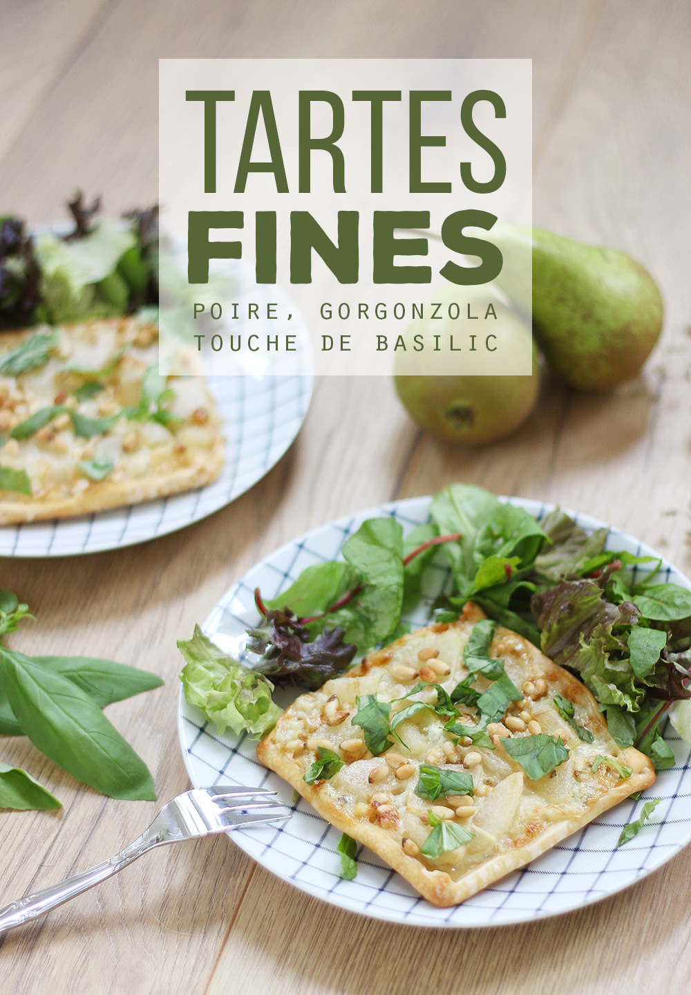Tartelettes fines poire, gorgonzola & basilic - Mango & Salt