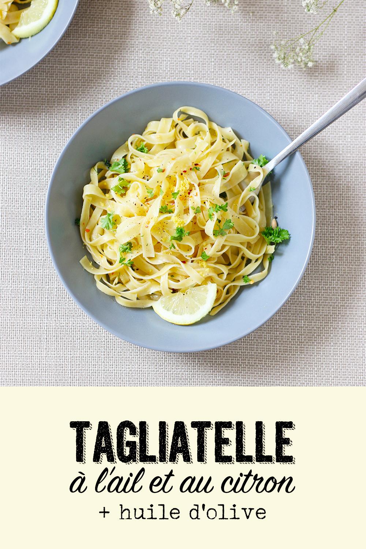 Tagliatelle à l'ail, citron et huile d'olive – Mango & Salt