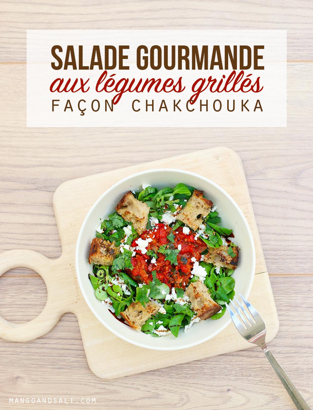 Salade gourmande de légumes grillés façon chakchouka - Mango & Salt
